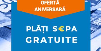 Plăți SEPA GRATUITE, cu ocazia aniversării a 6 ani pe piața din România